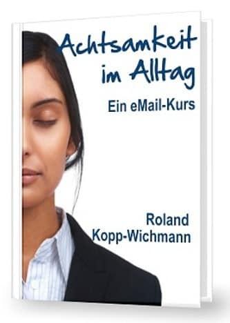 """""""Achtsamkeit im Alltag"""" – Mein neuer eMail-Kurs ist da! › DER Persönlichkeits"""