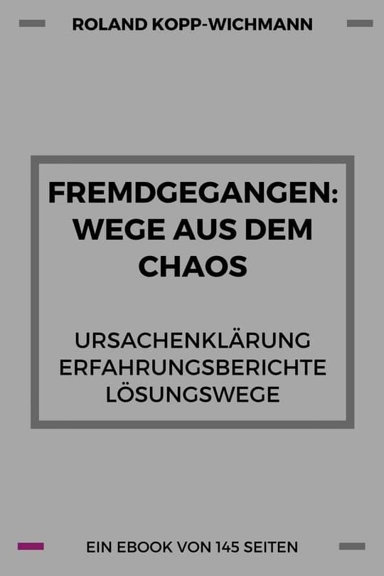 fremdgehen, fremdgegangen, affäre, beziehungskrise, ebook, kopp-wichmann