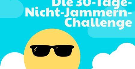 die-30-tage-nicht-jammern-challenge