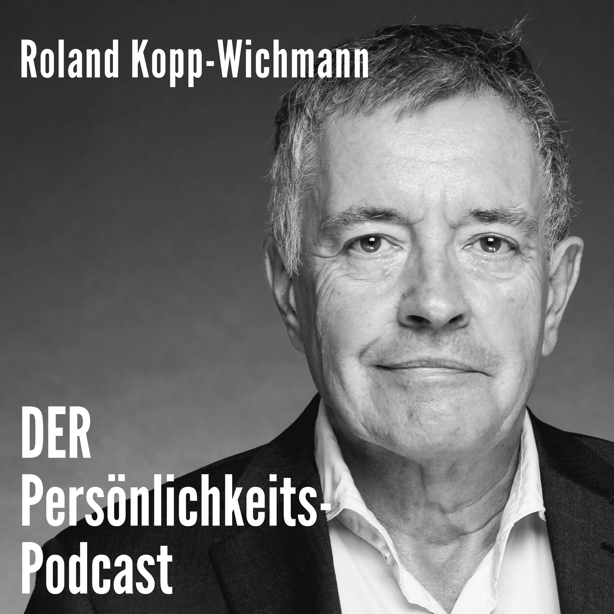 DER Persönlichkeits-Podcast von Roland Kopp-Wichmann